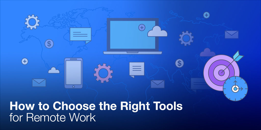 How to Choose the Right Tools to Work Remote Featured