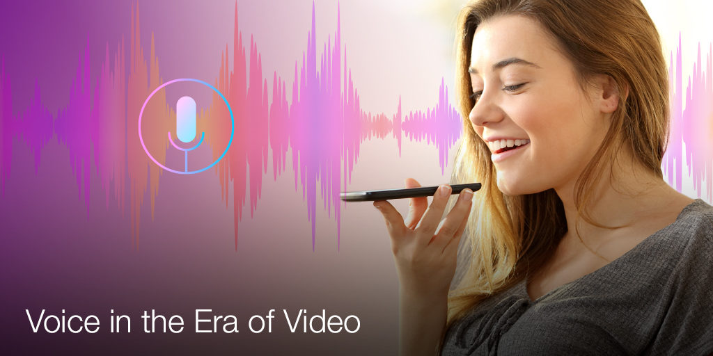 Voice in the Era of Video Featured