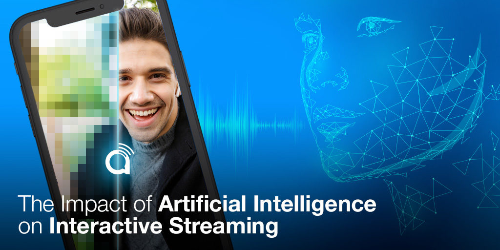 How Advancements in Artificial Intelligence Are Impacting Interactive Streaming Featured