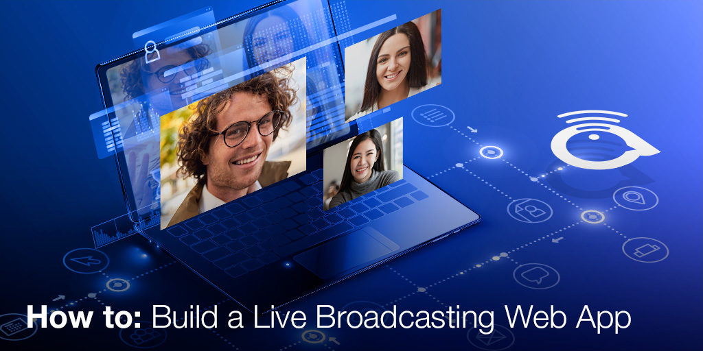 How To: Build a Live Broadcasting Web App Featured