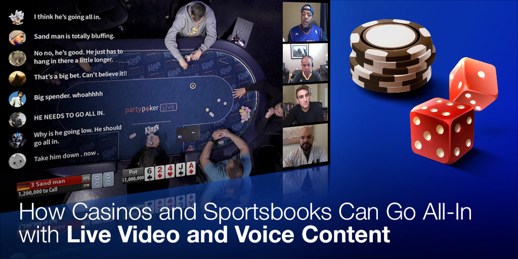 How Casinos and Sportsbooks Can Go All-In with Live Video and Voice Content Featured