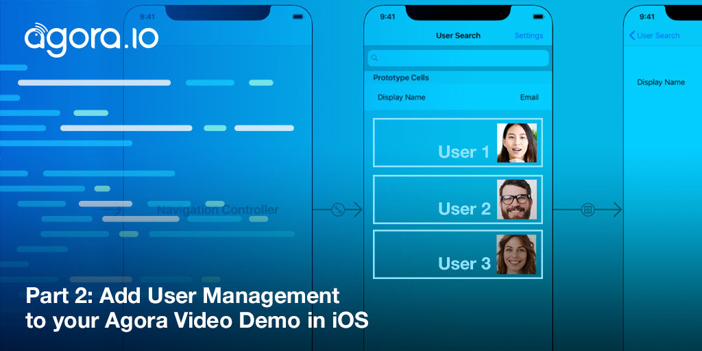 Part 2: Add User Management to your Agora Video Demo in iOS Featured