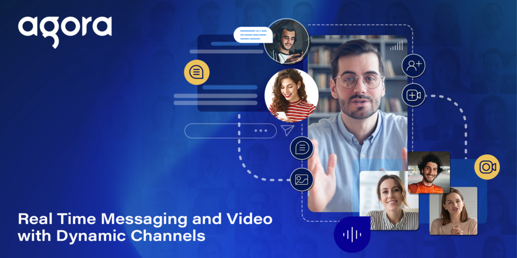 Real-Time Messaging and Video with Dynamic Channels Featured