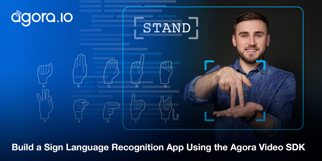 Build a Sign Language Recognition App Using the Agora Video SDK Featured
