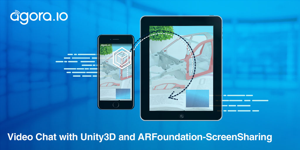 Video Chat with Unity3D and AR Foundation — Part 2: ScreenSharing Featured