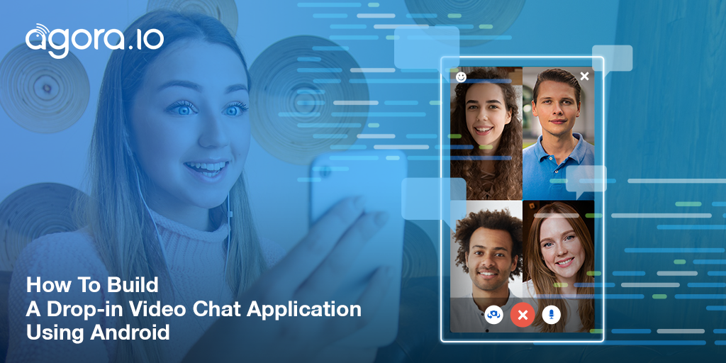 How To Build A Drop-in Video Chat Application Using Android Featured