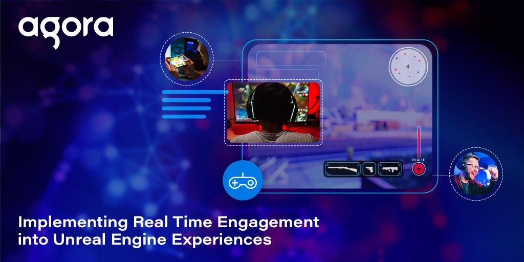 Implementing Real Time Engagement into Unreal Engine Experiences Featured