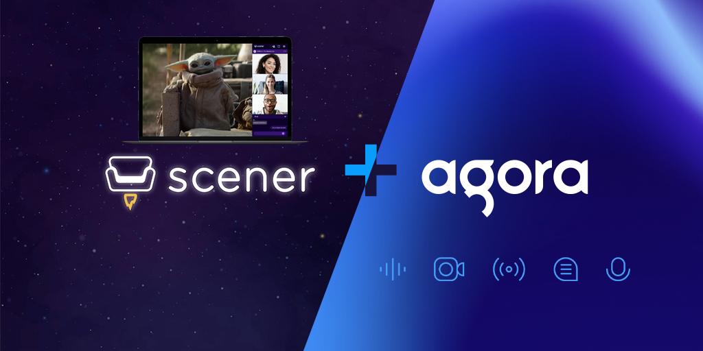 Scener and Agora Partner to Scale Watch Party Platform After Seeing 100x Growth Featured