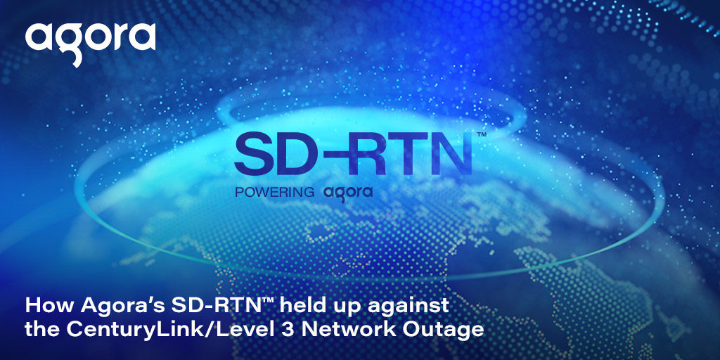 How Agora's SD-RTN™ held up against the CenturyLink/Level 3 Network Outage Featured