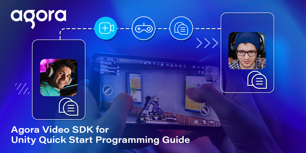 Agora Video SDK for Unity Quick Start Programming Guide Featured