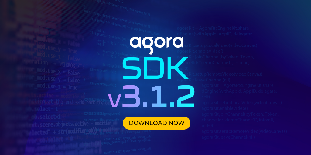 Agora Releases Version 3.1.2 Featured