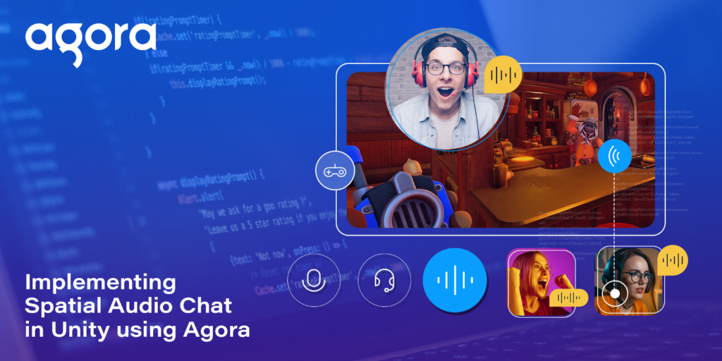Implementing Spatial Audio Chat in Unity Using Agora Featured