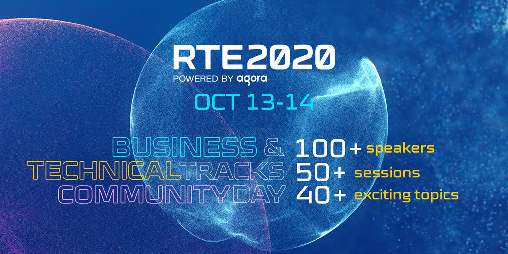 Agora Announces Schedule and Speaker Lineup for RTE2020 Featured