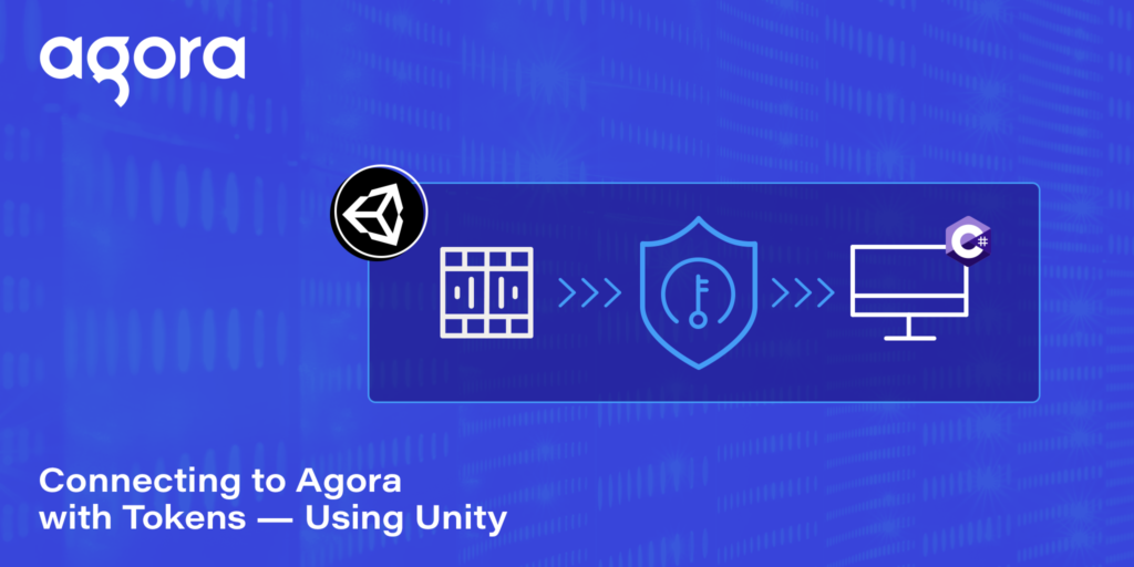 Connecting to Agora with Tokens — Using Unity Featured