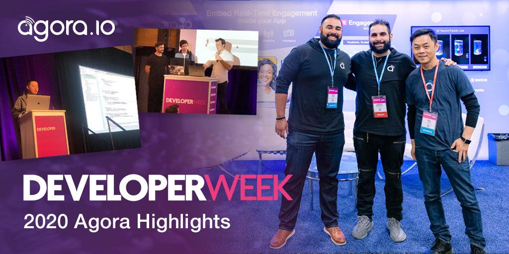 Developer Week SF 2020 Agora Highlights Featured