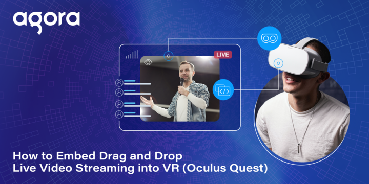How to Embed Drag and Drop Live Video Streaming into VR (Oculus Quest) Featured