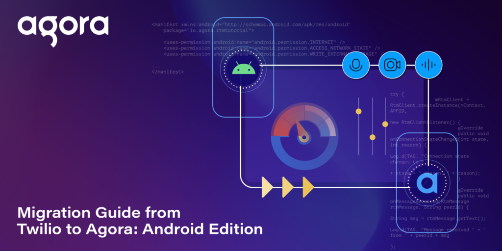 Migration Guide from Twilio to Agora: Android Edition Featured