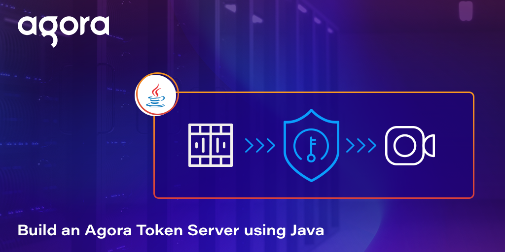 Build an Agora Token Server Using Java Featured