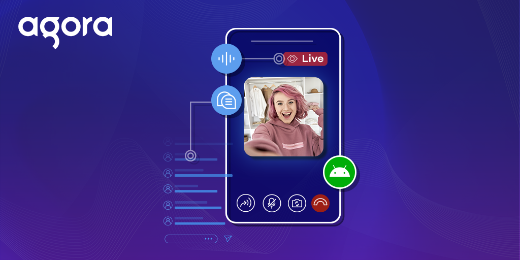 Add Live Streaming to Your Android App Using the Agora SDK - Featured