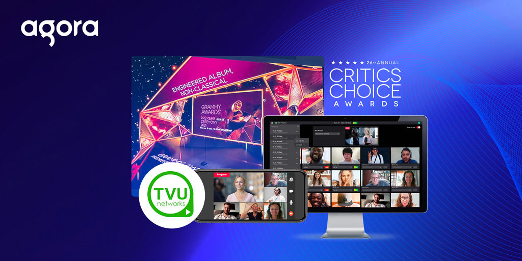 Hybrid Future: Agora Teamed Up with TVU Networks to Power Virtual Grammys & Critics Choice Awards featured