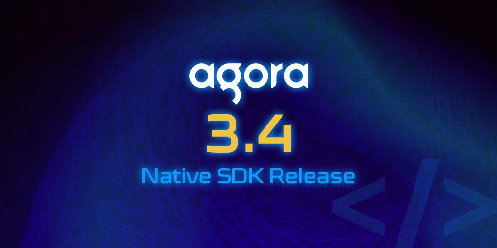 Agora Releases Native SDK v3.4.0 featured
