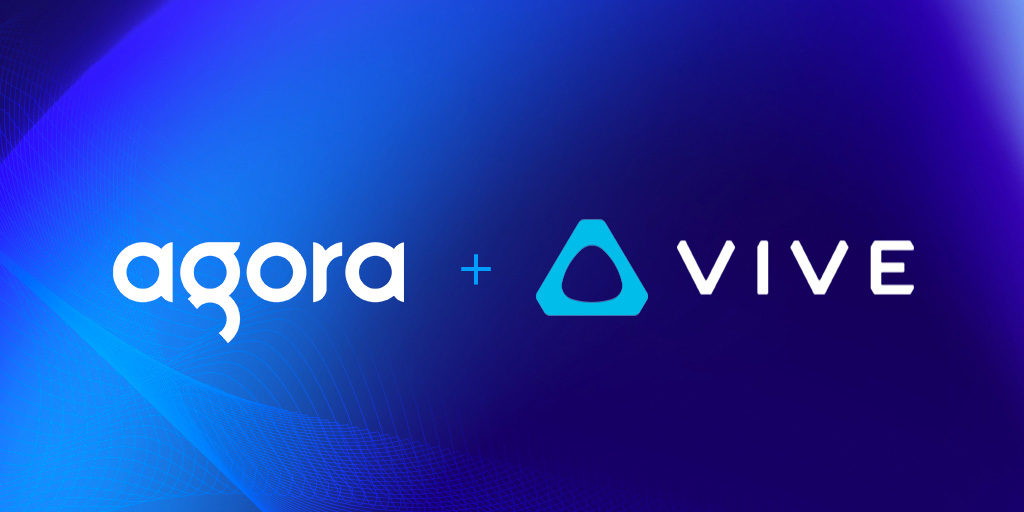 Agora's Real-time Engagement Platform Now Embedded into HTC VIVE Sync App featured