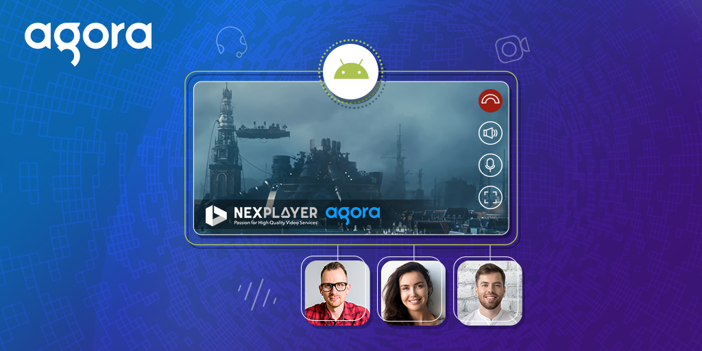 How to Create a NexPlayer and Agora Video Streaming Android App - featured